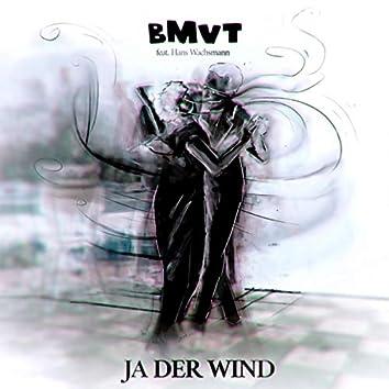 Ja der Wind