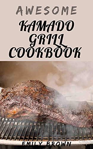 Awesome Kamado Grill Cookbook (English Edition)