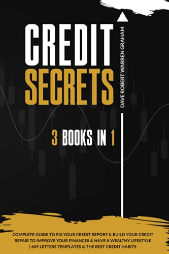 Compare Textbook Prices for Credit Secrets: The 3 In 1 Complete Guide To Fix Your Credit Report & Build Your Credit Repair To Improve Your Finances & Have A Wealthy Lifestyle | 609 Letters Templates & The Best Credit Habits  ISBN 9798475298411 by Warren Graham, Dave Robert