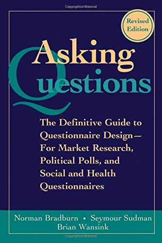 Asking Questions: The Definitive Guide to Questionnaire Design -- For Market Research, Political Pol