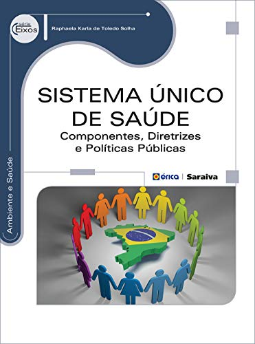 Sistema Único de Saúde: Componentes, diretrizes e políticas públicas