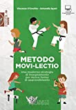 Metodo Movi-lectio. Una moderna strategia di insegnamento per nuove forme di apprendimento