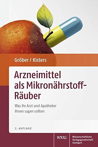 Arzneimittel als Mikronährstoff-Räuber: Was Ihr Arzt und Apotheker Ihnen sagen sollten