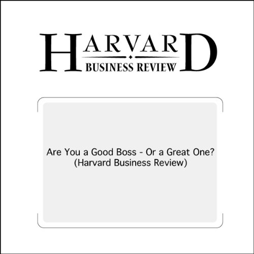 Are You a Good Boss - Or a Great One? (Harvard Business Review) audiobook cover art