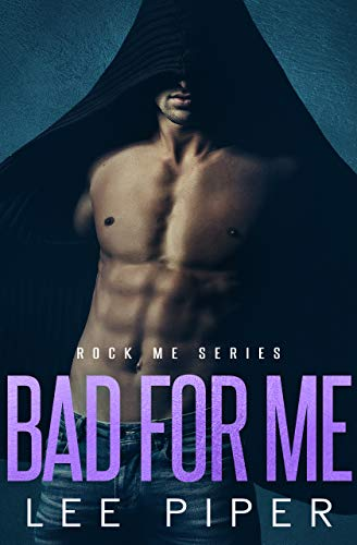 Bad for Me (Rock Me Book 5)