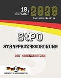 StPO - Strafprozessordnung: Mit Nebengesetzen (Aktuelle Gesetze 2020)