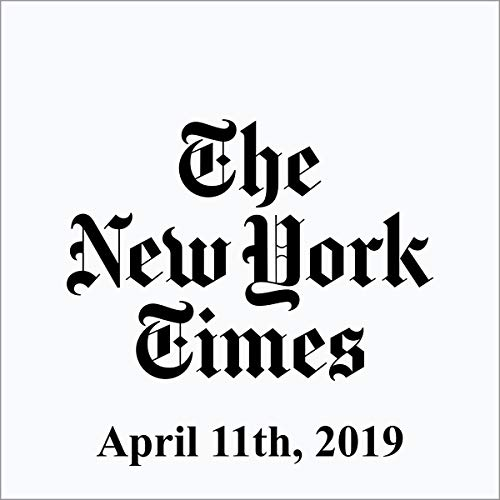 April 11, 2019                   By:                                                                                                                                 The New York Times                               Narrated by:                                                                                                                                 Mark Moran                      Length: 55 mins     Not rated yet     Overall 0.0