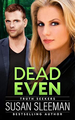 Dead Even: (Truth Seekers Book 6) by [Susan Sleeman]