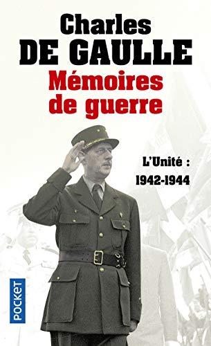 Mémoires de guerre - L'unité : 1942-1944