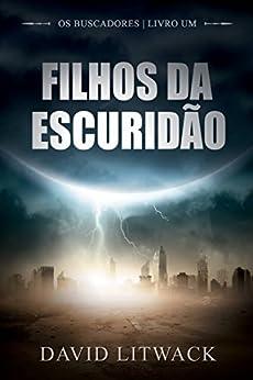 Filhos da Escuridão (Portuguese Edition) by [David Litwack, Grace Maria Leal Valias]