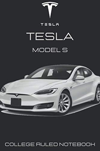 Tesla Model S Notebook: 110 pages Supercars Journal & Diary College Ruled Notebook for Car Enthusiasts and Supercars Lovers 6x9 inches / White Print on a Black Cover