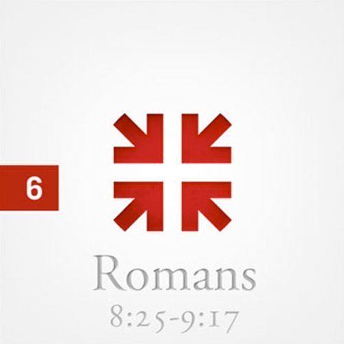 Romans: The Greatest Letter Ever Written, Part 6  Audiolibri