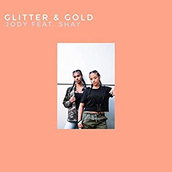 Glitter & Gold (feat. Shay)