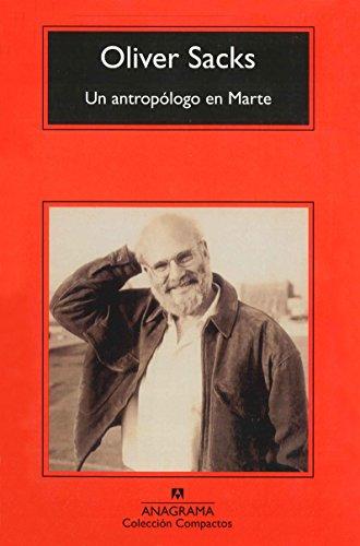 Un antropólogo en Marte: Siete relatos paradójicos (Compactos Anagrama) (Spanish Edition)
