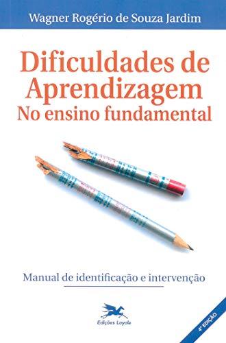 Dificuldades de aprendizagem no ensino fundamental: Manual de identificação e intervenção