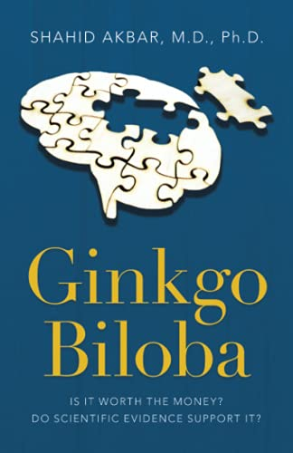 Ginkgo Biloba: Is It Worth the Money? Do Scientific Evidence Support It?
