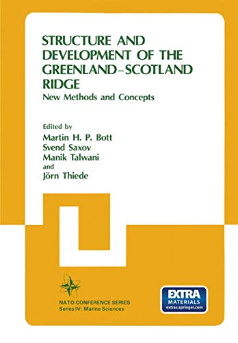 Structure and Development of the Greenland-Scotland Ridge: New Methods and Concepts: 8 (Nato Conference Series)