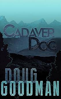 Cadaver Dog (Zombie Dog Series Book 1) by [Doug Goodman]