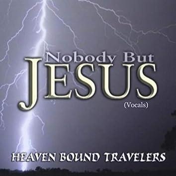 Nobody but Jesus (Vocals)