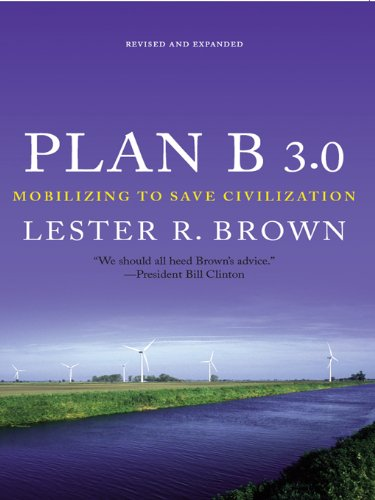 Plan B 3.0: Mobilizing to Save Civilization (Substantially Revised)