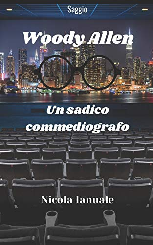Woody Allen: Un sadico commediografo