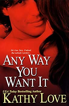 Any Way You Want It (Bourbon Street Book 1) by [Kathy Love]
