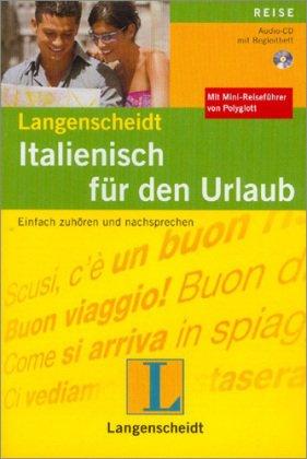 Langenscheidt Italienisch für den Urlaub - Audio-CD mit Begleitheft: Einfach zuhören und nachsprechen