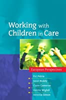 Working with Children in Care: European Perspectives by Pat Petrie Janet Boddy Claire Cameron Valerie Wigfall Antonia Simon(2006-11-01)