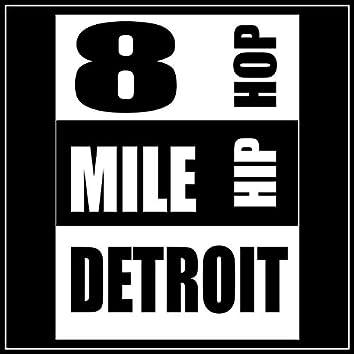 8 Mile Detroit Hip Hop