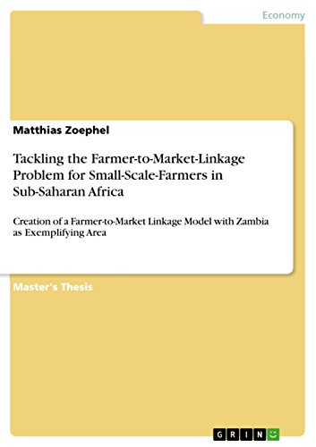 Tackling the Farmer-to-Market-Linkage Problem for Small-Scale-Farmers in Sub-Saharan Africa: Creation of a Farmer-to-Market Linkage Model with Zambia as Exemplifying Area