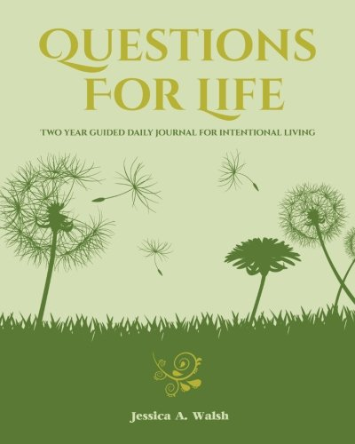 Questions For Life: Two Year Guided Daily Journal For Intentional Living