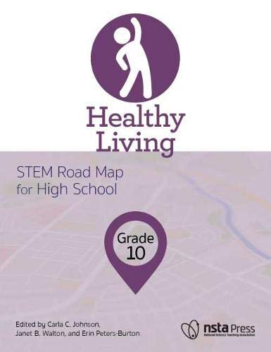 Compare Textbook Prices for Healthy Living, Grade 10: STEM Road Map for High School - PB425X17  ISBN 9781681404950 by Carla C. Johnson,Janet B. Walton,Erin Peters-Burton