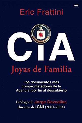 CIA. Joyas de familia: Los documentos más comprometedores de la ...