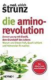 Die Amino-Revolution: Der Alters-Code entschlüsselt – forever young mit Eiweiß, dem Grundstoff...