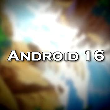Andriod 16 (feat. Terry Sessions)