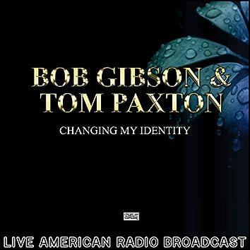 Changing My Identity (Live)