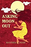 Asking Moon Out