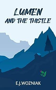 Lumen and the Thistle by [EJ Wozniak]