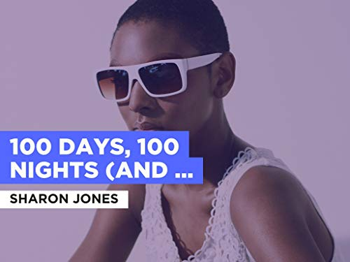 100 Days, 100 Nights (and The Dap-Kings) in the Style of Sharon Jones