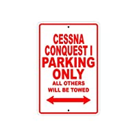 """CESSNA CONQUEST I Parking Only All Others Will Be Towed 飛行機/ジェット/パイロット/航空機/ノベルティ/ガレージ/壁の装飾 アルミニウム製サインプレート 8""""x12"""""""