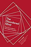 The Disordered Mind: What Unusual Brains Tell Us About Ourselves (English Edition)
