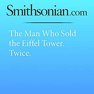 The Man Who Sold the Eiffel Tower. Twice.                   By:                                                                                                                                 Jeff Maysh                               Narrated by:                                                                                                                                 Desiree Fultz                      Length: 13 mins     Not rated yet     Overall 0.0