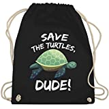 Shirtracer Sonstige Tiere - Save the Turtles, Dude! - Unisize - Schwarz - turnbeutel turtles - WM110...
