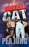 Catch the Wildcat: Sein Auftrag bist du