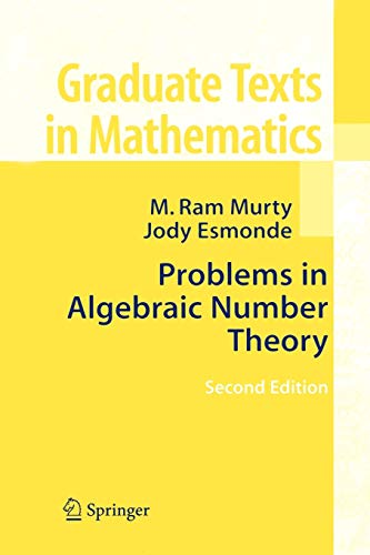 Compare Textbook Prices for Problems in Algebraic Number Theory Graduate Texts in Mathematics, 190 Softcover reprint of hardcover 2nd ed. 2005 Edition ISBN 9781441919670 by Murty, M. Ram,Esmonde, Jody (Indigo)