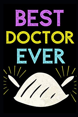 Best doctor ever: gifts for medical residents, gifts for doctors,doctor journal notebook, original appreciation gifts for doctors, medical