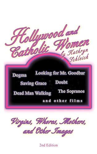 Hollywood and Catholic Women: Virgins, Whores, Mothers, and Other Images