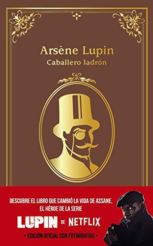 Arsène Lupin, caballero ladrón: Edición oficial con fotografías