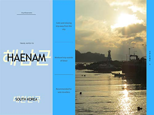 Travel Notes to Haenam (South Korea) (lilyellownotes' Travel Notes Book 1) (English Edition)