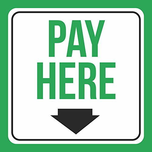 Aluminum Pay Here Print Green White Black Down Arrow Picture Cashier School PublicBusiness Signs Me, 12x12